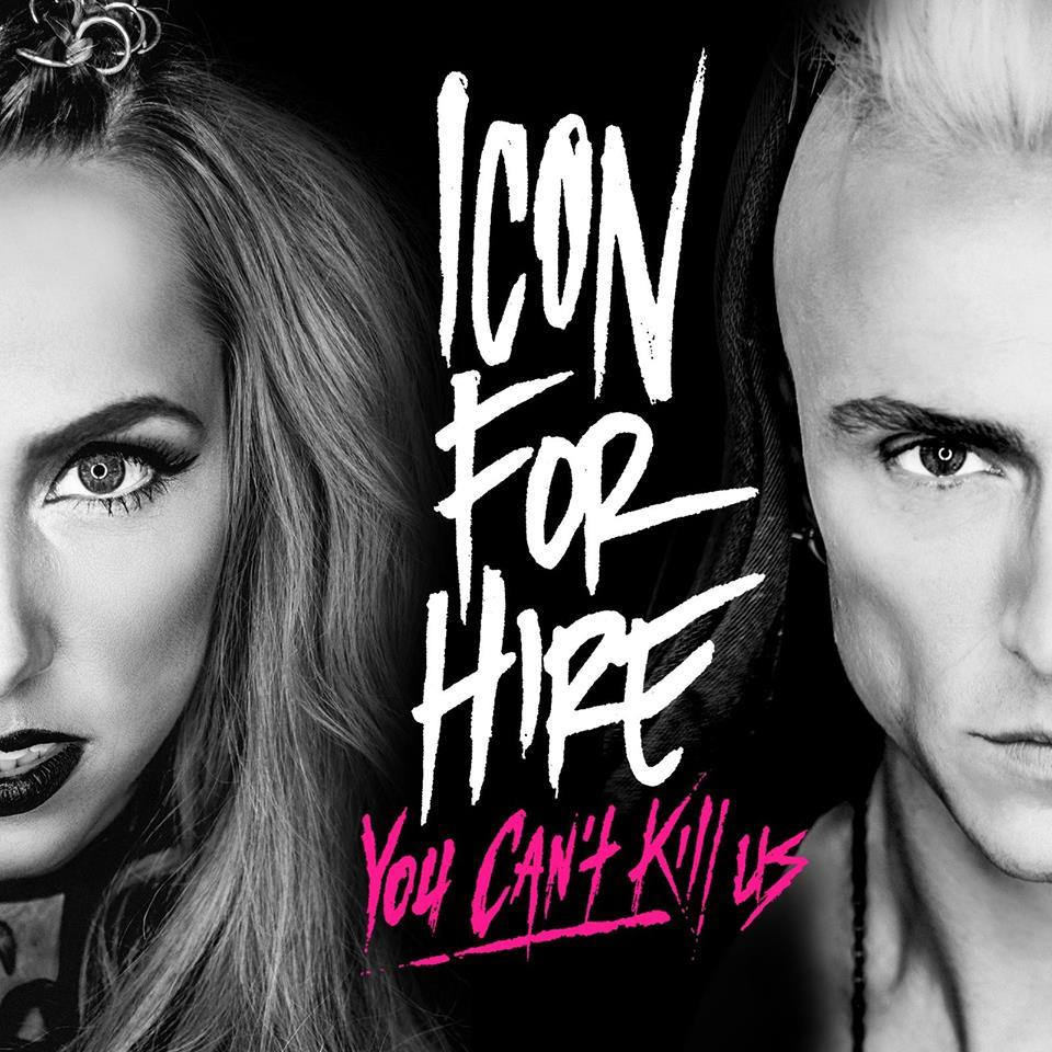 icon for hire album - Icon For Hire - You Can't Kill Us (Album Review)