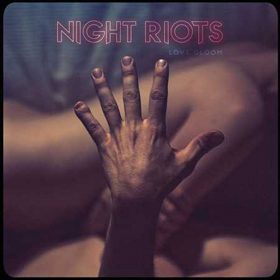 Night Riots Love Gloom 2016 - CrypticRock Presents: The Best Albums of 2016