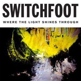 Switchfoot Where the Light Shines Through - CrypticRock Presents: The Best Albums of 2016