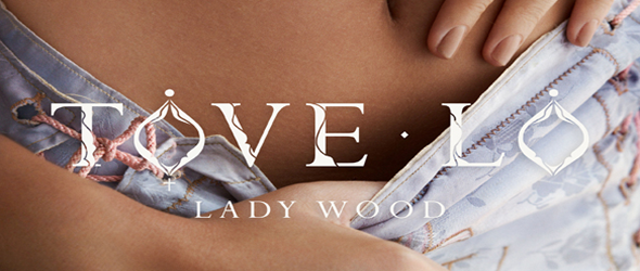 ladywood slide - Tove Lo - Lady Wood (Album Review)