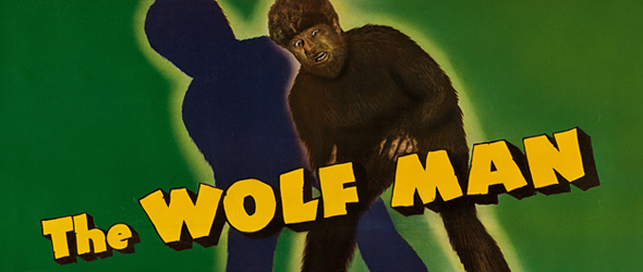 the wolfman quad - The Wolf Man - Hair-raising 75 Years Later