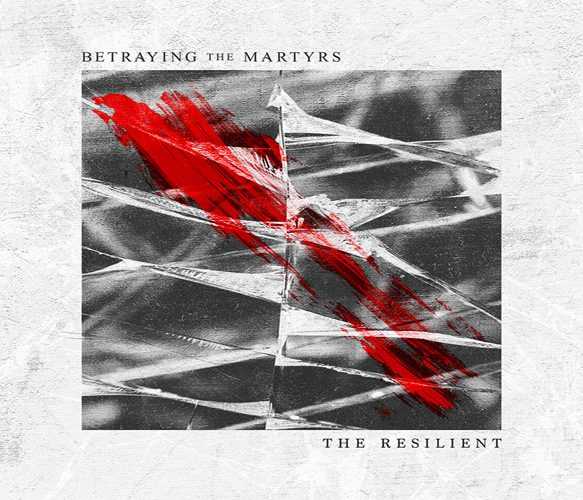 betraying album cover - Betraying The Martyrs - The Resilient (Album Review)