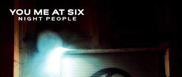 you me at six slide - You Me At Six - Night People (Album Review)