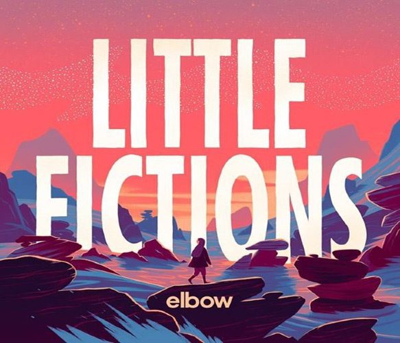 Elbow Little Fictions - elbow - Little Fictions (Album Review)