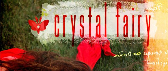 cf slide - Crystal Fairy - Crystal Fairy (Album Review)