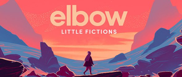 elbow slide - elbow - Little Fictions (Album Review)