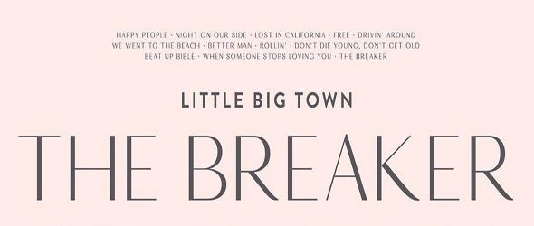 little big slide - Little Big Town - The Breaker (Album Review)