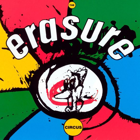 Erasure The circus - Erasure - 30 Years After The Circus