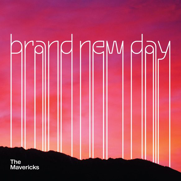 Mavericks BNDCoverArt - The Mavericks - Brand New Day (Album Review)
