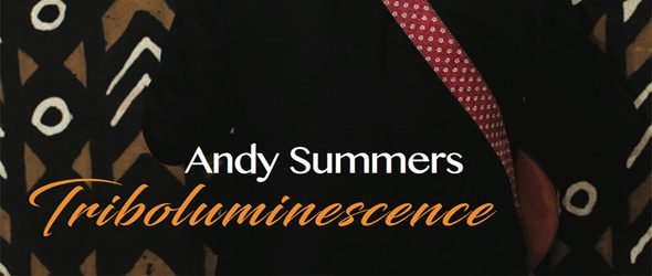 andy summers album cover slide - Andy Summers - Triboluminescence (Album Review)