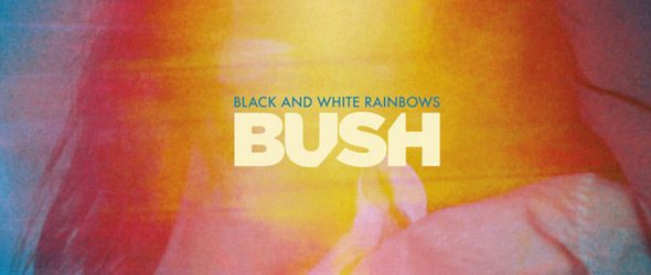bush 2017 slode - Bush - Black and White Rainbows (Album Review)
