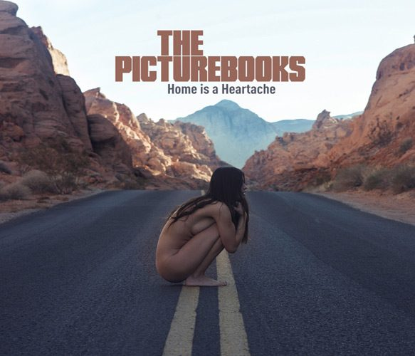 picturebooks album cover - The Picturebooks - Home Is A Heartache (Album Review)
