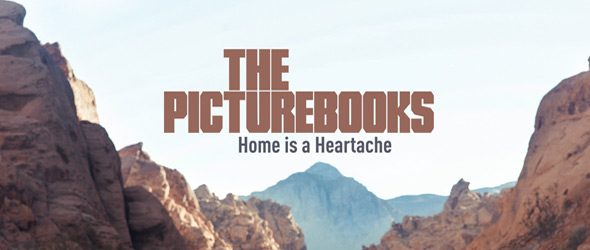 picturebooks slide - The Picturebooks - Home Is A Heartache (Album Review)
