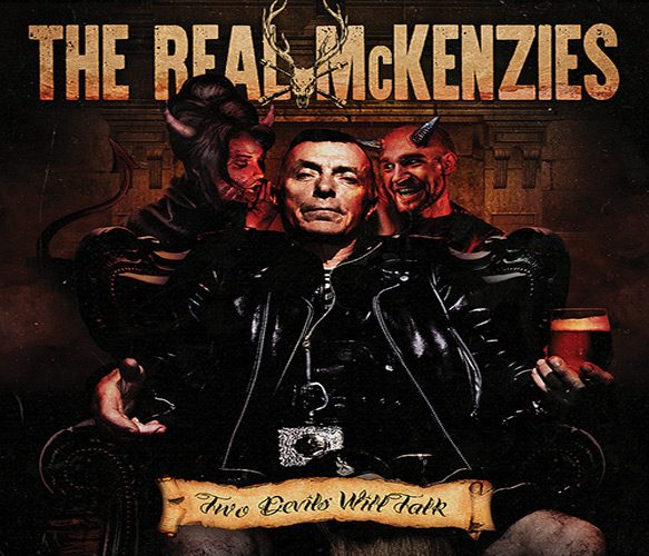 real mek - The Real McKenzies - Two Devils Will Talk (Album Review)
