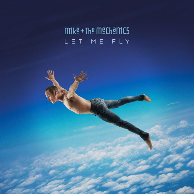 Let Me Fly Cover - Mike + The Mechanics - Let Me Fly (Album Review)