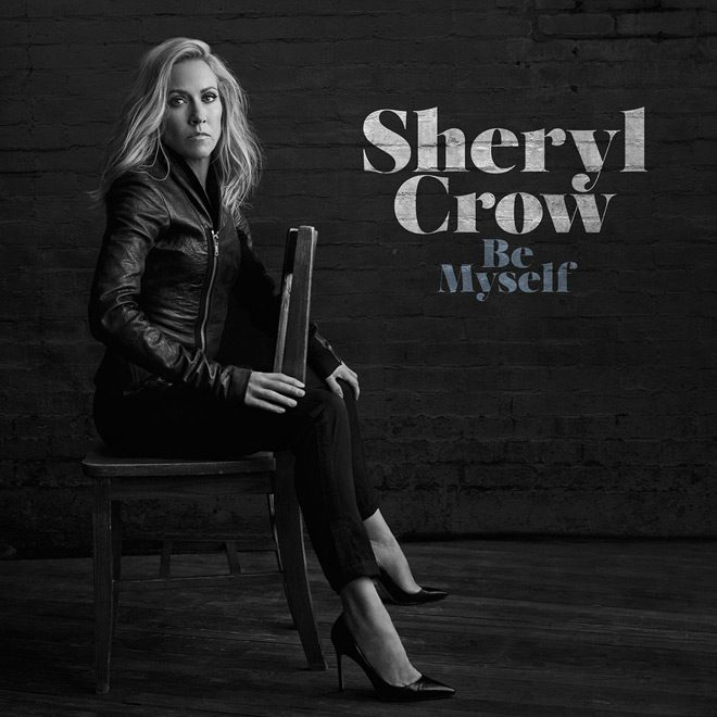 Sheryl Crow Be Myself 2017 2480x2480 - Sheryl Crow - Be Myself (Album Review)