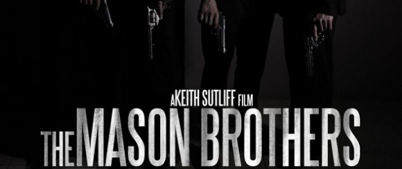The Mason Brothers slide 580x244 - The Mason Brothers (Movie Review)