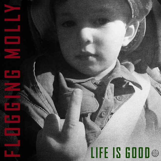 FM LIG FINAL - Flogging Molly - Life Is Good (Album Review)