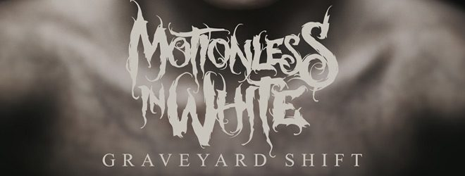 MIW Graveyard Shift slide - Motionless in White - Graveyard Shift (Album Review)