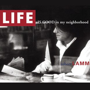 RLAlbums400  0008 Life is Good in my Neighborhood - Interview - Robert Lamm of Chicago