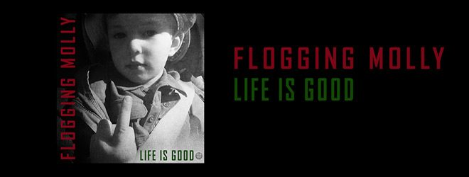 flogging slide - Flogging Molly - Life Is Good (Album Review)