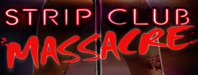 strip slide - Strip Club Massacre (Movie Review)