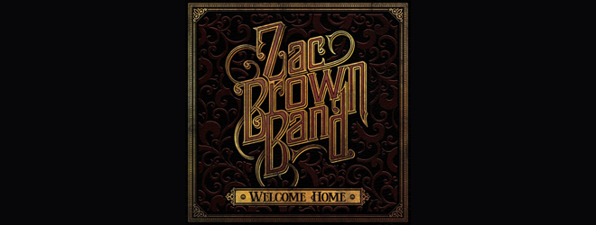 zac brown slide - Zac Brown Band - Welcome Home (Album Review)