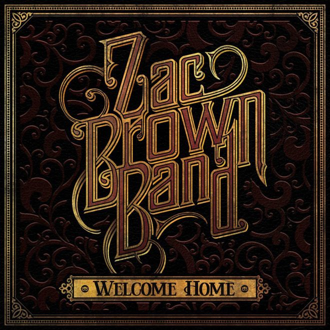 zac brown - Zac Brown Band - Welcome Home (Album Review)