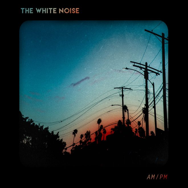 AMPM Cover FINAL - The White Noise - AM/PM (Album Review)