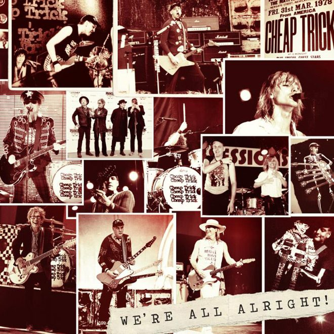 cheap trick 2017 - Cheap Trick - We're All Alright! (Album Review)