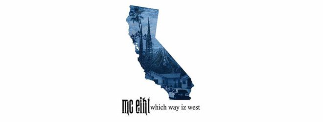 eiht slide - MC Eiht - Which Way Iz West (Album Review)
