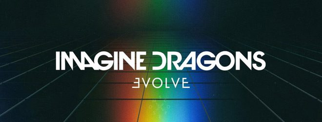 imagine dragons slide - Imagine Dragons - Evolve (Album Review)