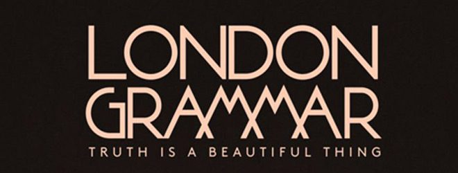 london grammar slide - London Grammar - Truth is a Beautiful Thing (Album Review)