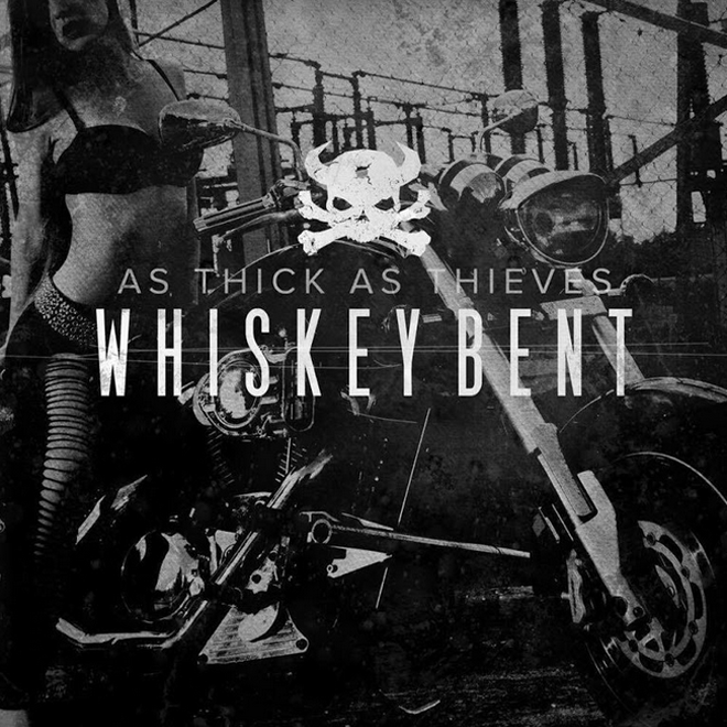 """whiskey bent album cover - As Thick As Thieves """"Straight To Hell"""" Music Video Premiere"""