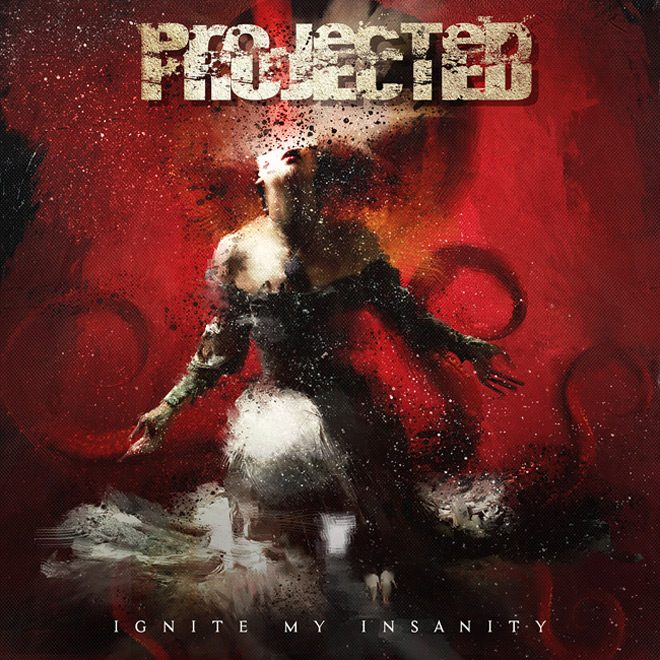 Projected cover - Projected - Ignite My Insanity (Album Review)