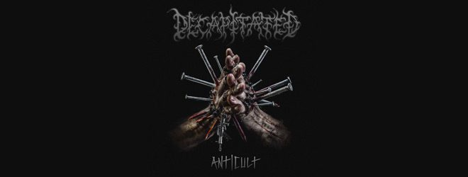 dec slie - Decapitated - Anticult (Album Review)