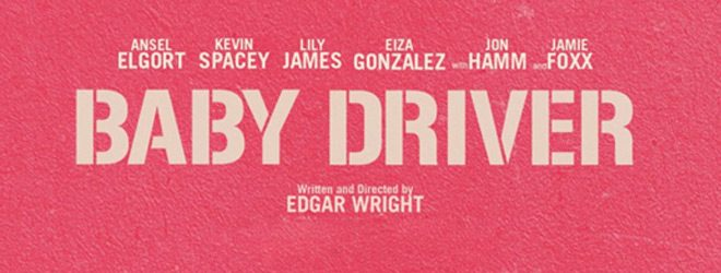 baby slide - Baby Driver (Movie Review)