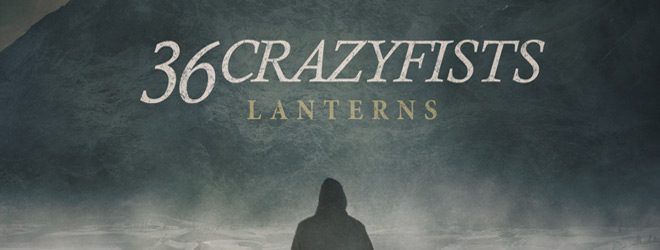 36 Crazyfists slide - 36 Crazyfists - Lanterns (Album Review)