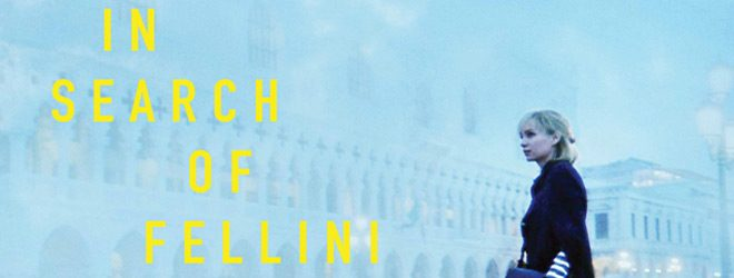 ISOF slide - In Search of Fellini (Movie Review)