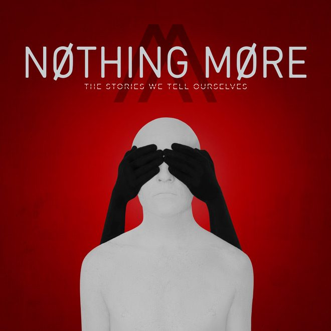 NothingMore TheStoriesWeTellOurselves Cover Flat - Nothing More - The Stories We Tell Ourselves (Album Review)