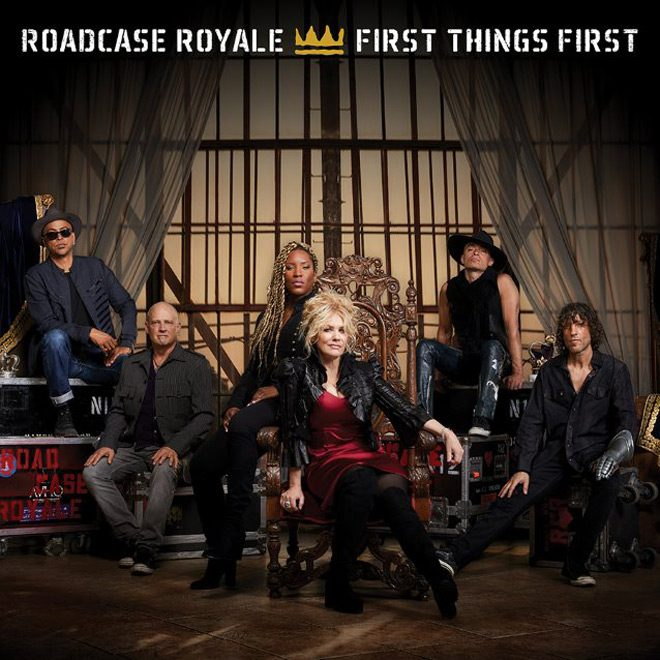 first things first - Roadcase Royale - First Things First (Album Review)