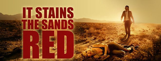 it stains slie - It Stains the Sands Red (Movie Review)