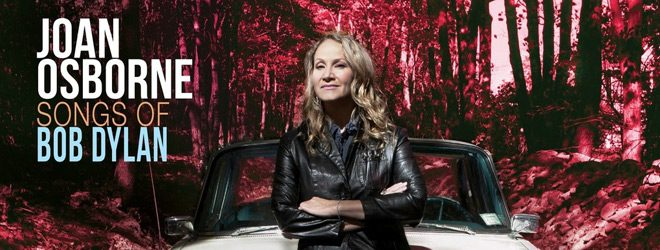 joan - Joan Osborne - Songs of Bob Dylan (Album Review)