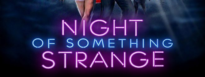 night slide - Night of Something Strange (Movie Review)