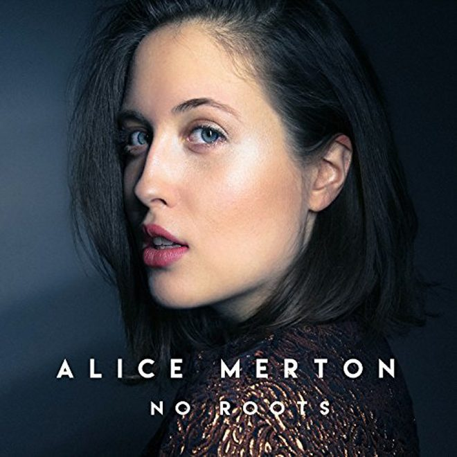 no roots - Developing Artist Showcase - Alice Merton