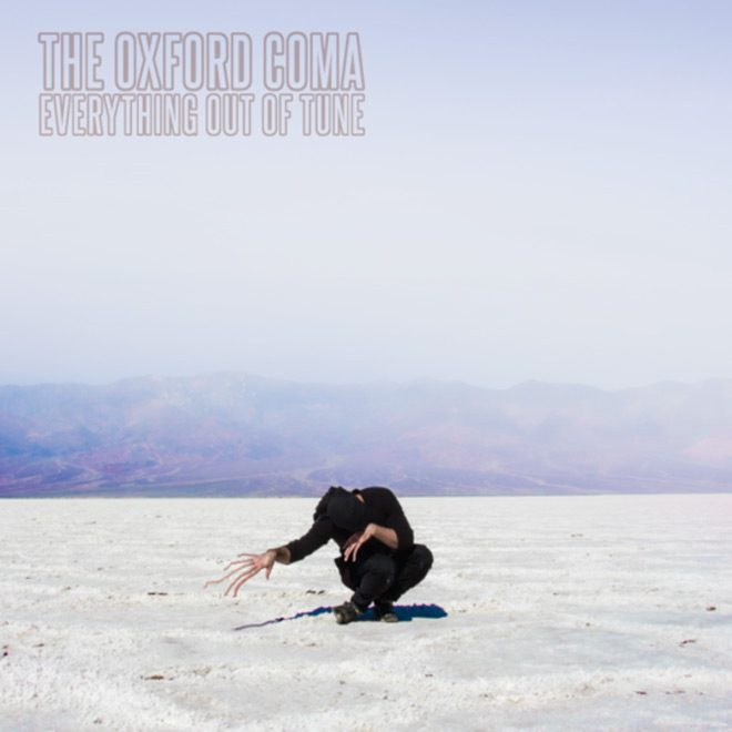 oxford album - The Oxford Coma - Everything Out of Tune (Album Review)