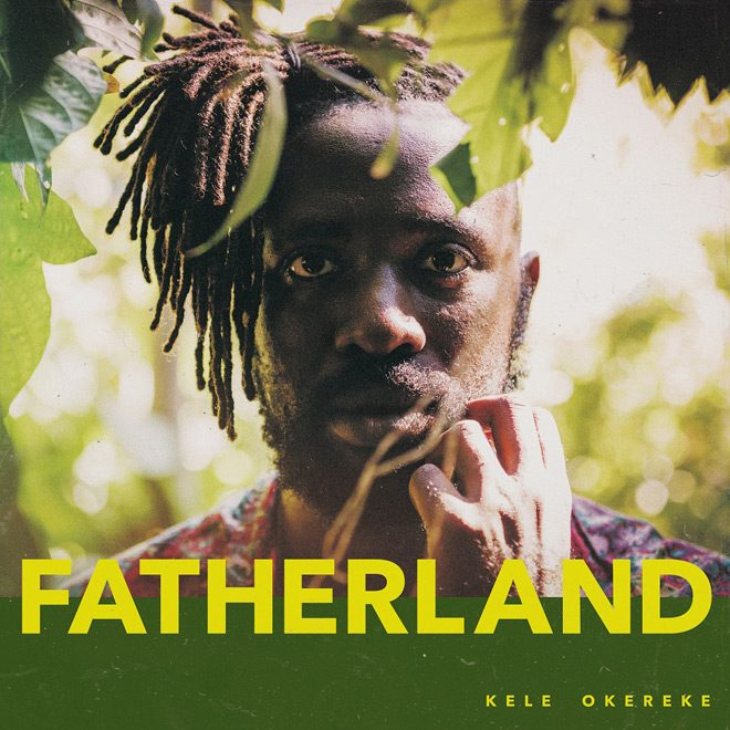 Kele Fatherland Final Cover - Kele Okereke - Fatherland (Album Review)