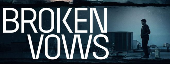 broken slide - Broken Vows (Movie Review)