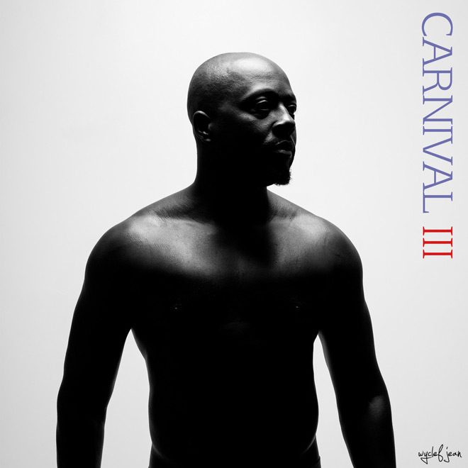 jean - Wyclef Jean - Carnival III: The Fall and Rise of a Refugee (Album Review)