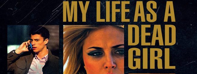 my life slide - My Life as a Dead Girl (Movie Review)